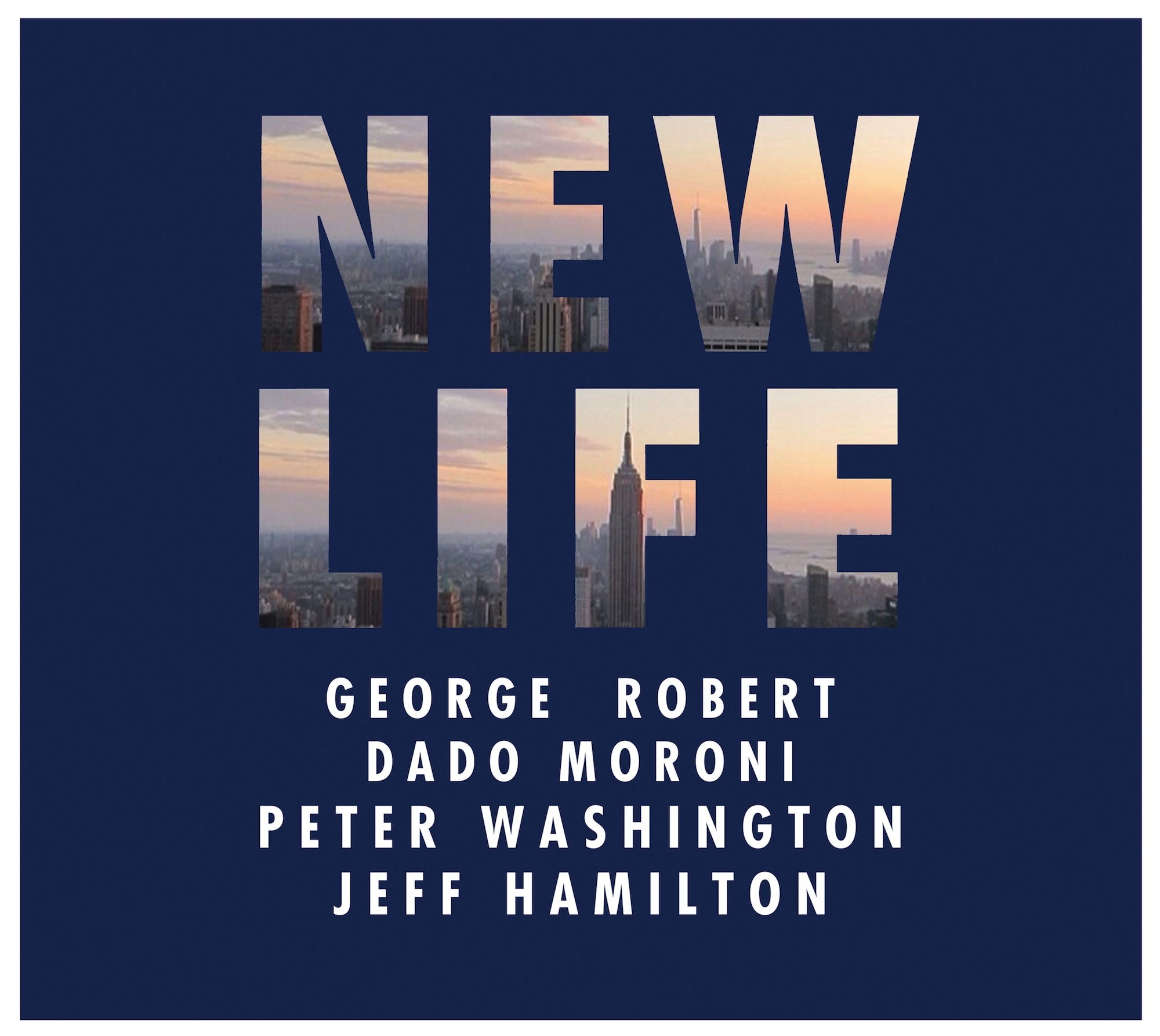 New Life George Robert Saxophonist Composer Amp Arranger